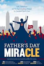 Father's Day Miracle: Faith, Fatherhood and the Day Everything Changed for Cleveland Sports Fans