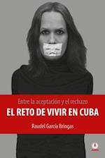 Entre La Aceptacion y El Rechazo - El Reto de Vivir En Cuba