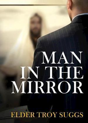Bog, paperback Man in the Mirror af Elder Troy Suggs