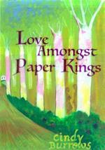 Love Amongst Paper Kings