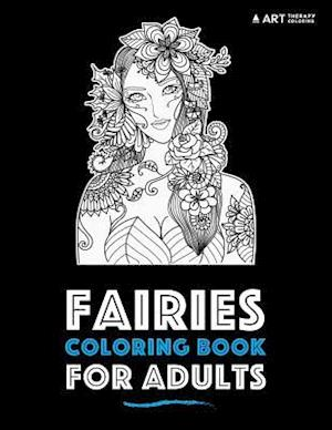 Bog, paperback Fairies Coloring Book for Adults af Art Therapy Coloring