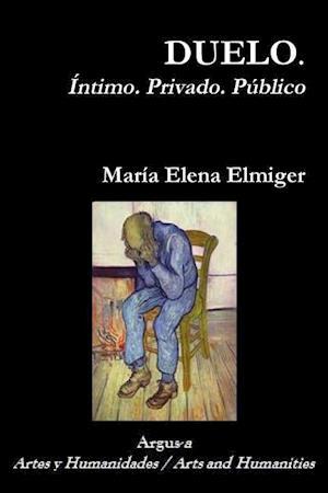 Bog, paperback Duelo. Intimo. Privado. Publico af Maria Elena Elmiger