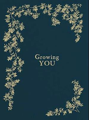 Growing You