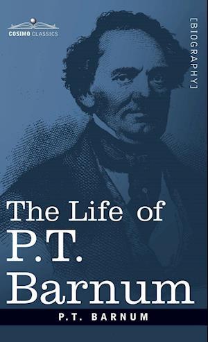 Bog, hardback The Life of P.T. Barnum af P. T. Barnum