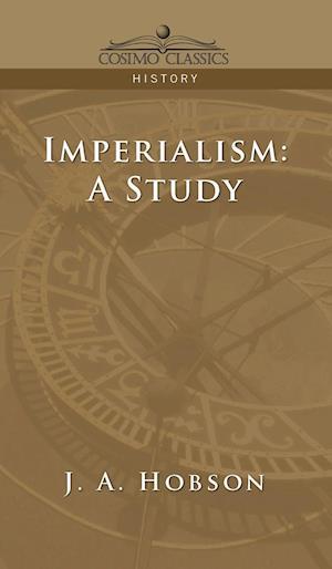 Bog, hardback Imperialism af J. A. Hobson