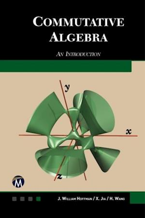 Commutative Algebra af William Hoffman, Haohao Wang, Xiaohong Jia