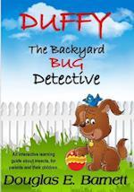 Duffy, the Backyard Bug Detective
