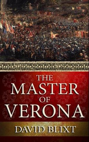 Master Of Verona af David Blixt