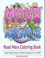 Road Wars Coloring Book: A Swear Word Coloring Book Featuring Over 40 Original Road rages Word Designs For Shitty Drivers