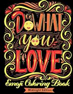 Emoji Coloring Book: Do What You Love (Dark Edition): Motivate your life with Brilliant designs and great calligraphy words to help You Relax and Unwi