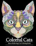 Adult Coloring Book Colorful Cats: Stress relieving Cat coloring books to help you relax and unwind