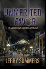 Unmerited Favor: The Compassion and Peril of Mercy