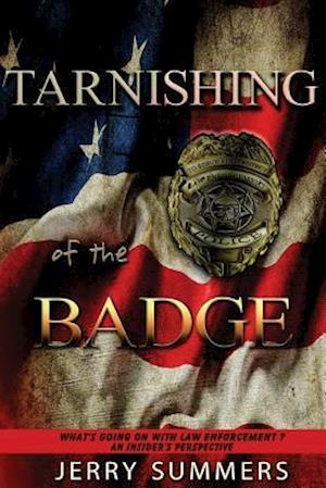 Bog, paperback Tarnishing of the Badge af Jerry Summers