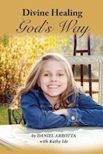 Divine Healing, God's Way (Paper)