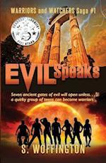 Evil Speaks (Warriors and Watchers Saga, nr. 1)