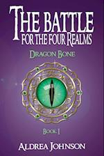 The Battle for the Four Realms: Dragon Bone af Johnson Aldrea