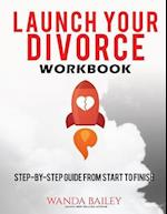 Launch Your Divorce Workbook