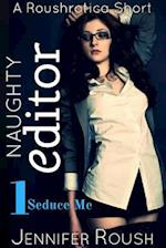 Seduce Me: Naughty Editor af Jennifer N Roush