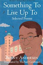 Something To Live Up To: Selected Poems