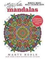 Marty Noble's Mindful Mazes Adult Coloring Book Mandalas af Marty Noble
