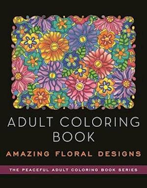 Bog, paperback Amazing Floral Designs Adult Coloring Book af Kathy G. Ahrens