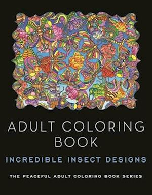Adult Coloring Book: Incredible Insect Designs