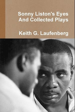 Sonny Liston Eyes & Collected Plays