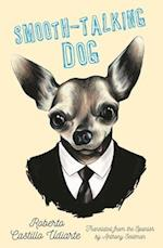 Smooth-Talking Dog