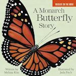 A Monarch Butterfly Story (Wildlife on the Move, nr. 4)