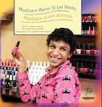 Myagrace Wants to Get Ready/Myagrace Quiere Alistarse (Growing with GraceCreciendo Con Gracia, nr. )