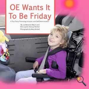 OE Wants It To Be Friday af Jo Meserve Mach, Vera Lynne Stroup-Rentier