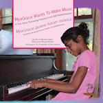 Myagrace Wants to Make Music/Myagrace Quiere Hacer Musica