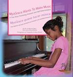 Myagrace Wants to Make Music/Myagrace Quiere Hacer Musica (Growing with GraceCreciendo Con Gracia, nr. )