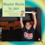 Waylen Wants to Jam (Finding My Way)