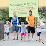 Kaitlyn Wants to See Ducks/Kaitlyn Quiere Ver Patos (Finding My Way)