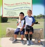 Marco and I Want to Play Ball/Marco y Yo Queremos Jugar Al Beisbol (Finding My Way)
