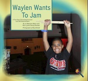 Waylen Wants To Jam af Jo Meserve Mach, Vera Lynne Stroup-Rentier