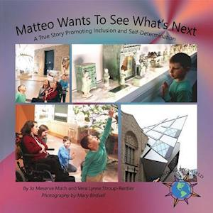 Matteo Wants To See What's Next af Jo Meserve Mach, Vera Lynne Stroup-Rentier