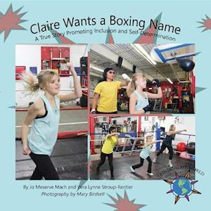 Claire Wants A Boxing Name af Jo Meserve Mach, Vera Lynne Stroup-Rentier