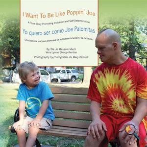 I Want To Be Like Poppin' Joe/Yo quiero ser como Joe Palomitas af Jo Meserve Mach, Vera Lynne Stroup-Rentier