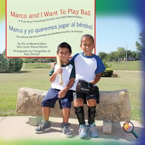 Marco and I Want To Play Ball/Marco y yo queremos jugar al beisbol af Jo Meserve Mach, Vera Lynne Stroup-Rentier