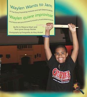 Waylen Wants To Jam/ Waylen quiere improvisar af Jo Meserve Mach, Vera Lynne Stroup-Rentier