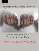 Paradigm Shift Knuckle Sandwich