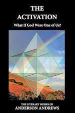 The Activation: What If God Were One of Us?