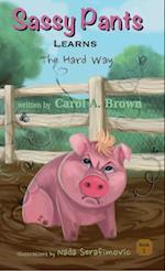 SASSY PANTS Learns: The Hard Way