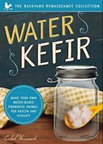 Water Kefir (Backyard Renaissance)