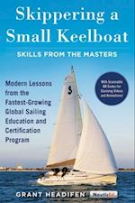 Skippering a Small Keelboat: Skills from the Masters