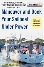 Maneuver and Dock Your Sailboat Under Power