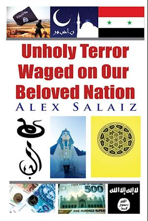 Bog, paperback Unholy Terror Waged on Our Beloved Nation af Alex Salaiz