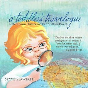 a toddler's travelogue af Skyye Seawirth
